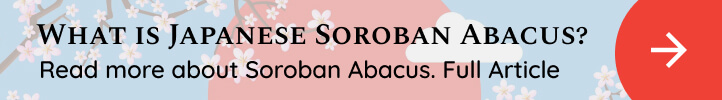 What is Japanese Soroban Abacus Full Indepth article - Thej Academy