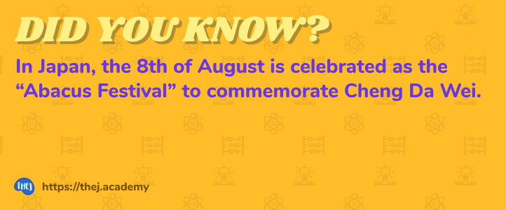 """Did you Know? In Japan, the 8th of August is celebrated as the """"Abacus Festival"""" to commemorate Cheng Da Wei."""