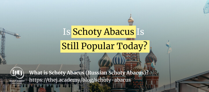 Is Schoty Abacus is still popular today? - Thej Academy blog image